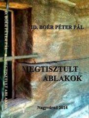 Boér Péter Pál: MEGTISZTULT ABLAKOK