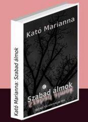 Kató Marianna: Szabad álmok