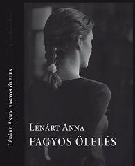 Lénárt Anna: Fagyos ölelés