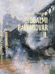Botz Domonkos és Varga Rudolf: Irodalmi pályaudvar II.