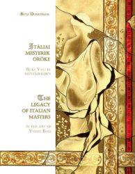 Botz Domonkos: Itáliai mesterek öröke – The legacy of italian masters